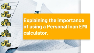 Explaining the importance of using a Personal loan EMI calculator.