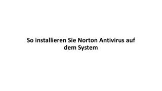 So installieren Sie Norton Antivirus auf dem System