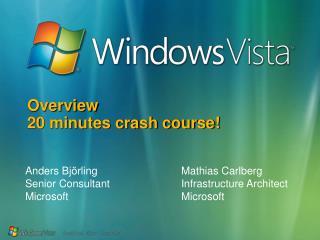 Overview 20 minutes crash course!