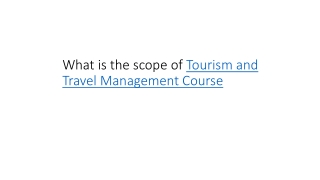What is the scope of Tourism and Travel Management Course