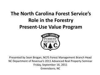 The North Carolina Forest Service's Role in the Forestry  Present-Use Value Program