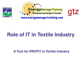 A Tool for PROFIT in Textile Industry
