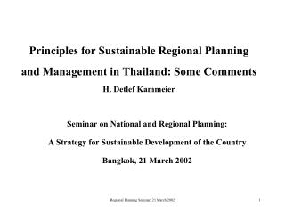 Principles for Sustainable Regional Planning  and Management in Thailand: Some Comments H. Detlef Kammeier