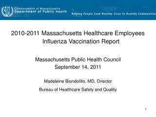 2010-2011 Massachusetts Healthcare Employees Influenza Vaccination Report   Massachusetts Public Health Council Septembe