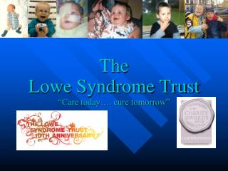 "The Lowe Syndrome Trust ""Care today…. cure tomorrow"""