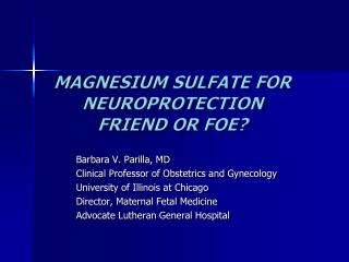 Magnesium Sulfate for  Neuroprotection Friend or Foe?