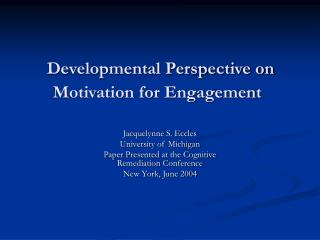 Developmental Perspective on Motivation for Engagement