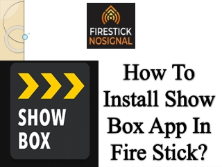 How To Install Show Box App In Fire Stick?
