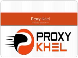 Proxy khel online presence