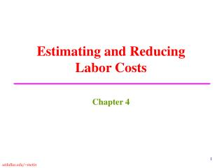 Estimating and Reducing  Labor Costs
