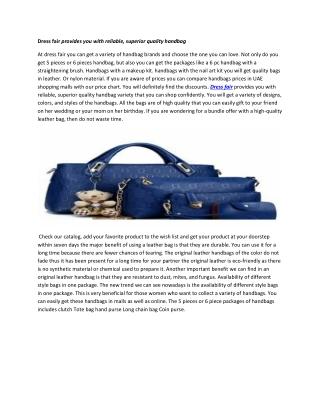 Dress fair provides you with reliable, superior quality handbag