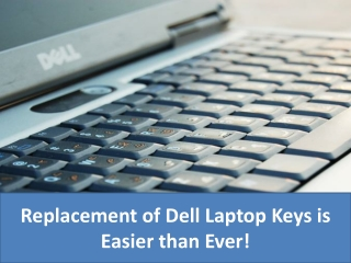Replacement of Dell Laptop Keys is Easier than Ever!