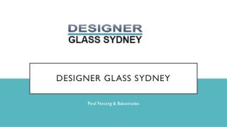 Glass Pool Fencing Sydney & Balustrade - Designer Glass Sydney