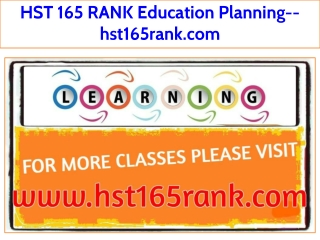 HST 165 RANK Education Planning--hst165rank.com