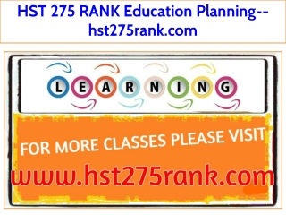 HST 275 RANK Education Planning--hst275rank.com