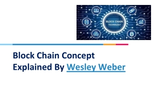 Block Chain Concept Explained By Wesley Weber