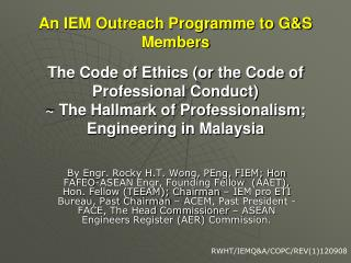 An IEM Outreach Programme to G&S Members The Code of Ethics (or the Code of Professional Conduct) ~ The Hallmark of
