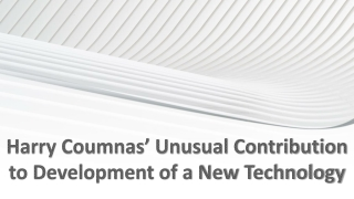 Harry Coumnas' Unusual Contribution to Development of a New Technology
