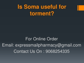 Is Soma useful for torment?