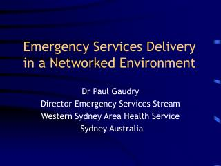 Emergency Services Delivery in a Networked Environment