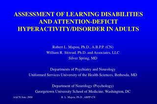 ASSESSMENT OF LEARNING DISABILITIES AND ATTENTION-DEFICIT HYPERACTIVITY/DISORDER IN ADULTS