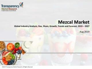 Mezcal Market: Global Industry Analysis 2027