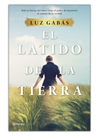 [PDF] Free Download El latido de la tierra By Luz Gabás