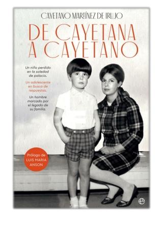 [PDF] Free Download De Cayetana a Cayetano By Cayetano Martínez de Irujo