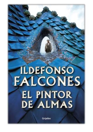 [PDF] Free Download El pintor de almas By Ildefonso Falcones
