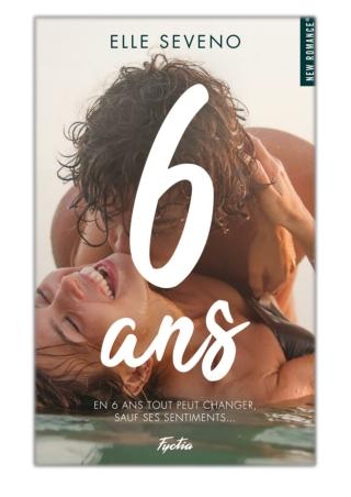 [PDF] Free Download 6 ans By Elle Seveno