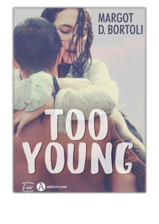 [PDF] Free Download Too Young By Margot D. Bortoli