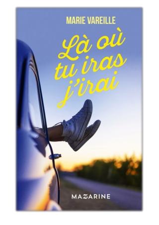 [PDF] Free Download Là où tu iras j'irai By Marie Vareille