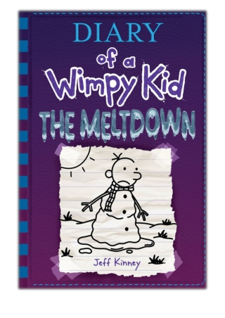 [PDF] Free Download The Meltdown (Diary of a Wimpy Kid Book 13) By Jeff Kinney