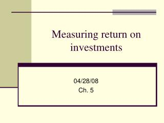 Measuring return on investments