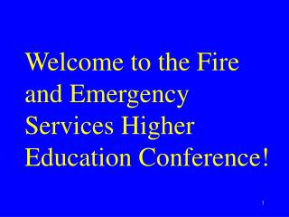 Welcome to the Fire and Emergency Services Higher Education Conference