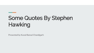 Stephen Hawking quotes by Kunal Bansal Chandigarh