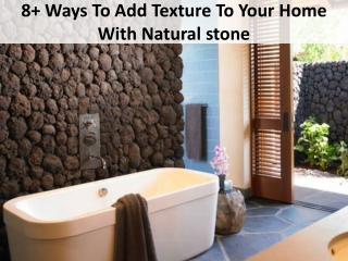 8 Ways To Add Texture To Your Home With Natural stone