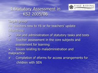 1.Statutory Assessment in  KS2 2005/06