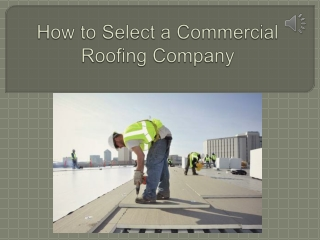 How to Select a Commercial Roofing Company