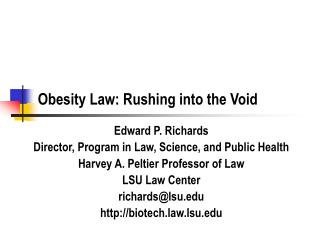 Obesity Law: Rushing into the Void