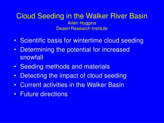 Cloud Seeding in the Walker River Basin Arlen Huggins Desert Research Institute