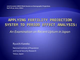 Applying Fertility Projection  System to Period Effect Analysis: