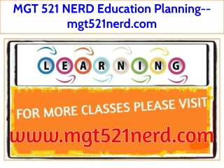 MGT 521 NERD Education Planning--mgt521nerd.com