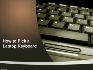 How to Pick a Laptop Keyboard