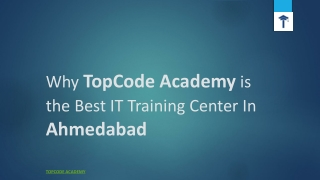 Why TopCode Academy is the Best IT Training Center In Ahmedabad