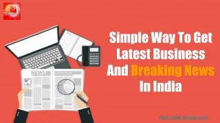 Simple Way To Get Latest Business And Breaking News In India