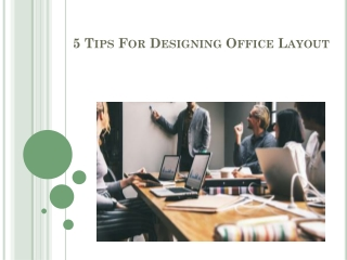 5 Tips For Designing Office Layout