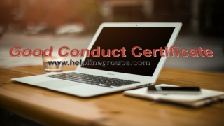 Good Conduct Certificate / Police Clearance Certificate