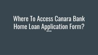 Where To Access Canara Bank Home Loan Application Form?