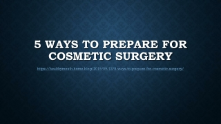 5 Ways to Prepare for Cosmetic Surgery